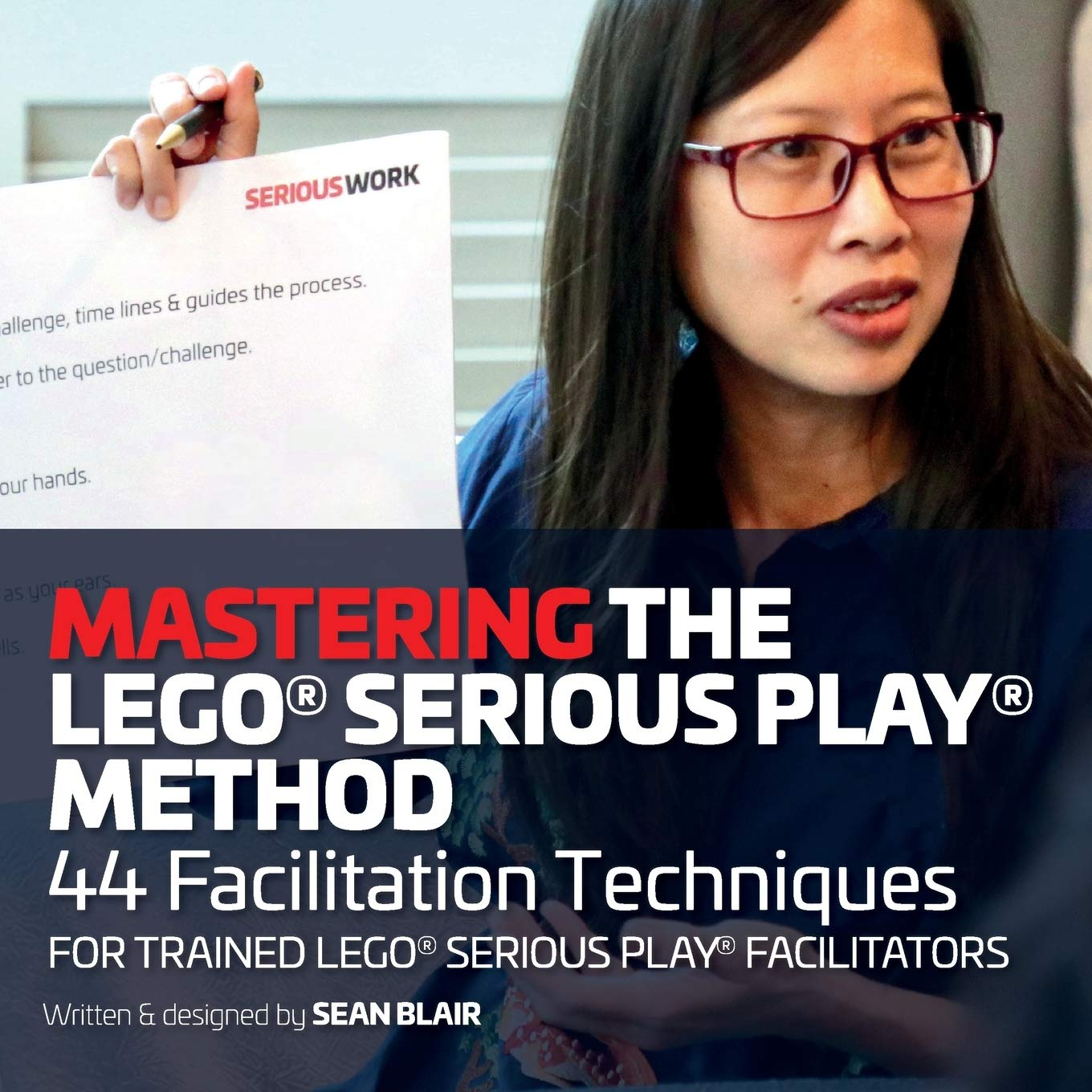 Image OfMastering The LEGO Serious Play Method: 44 Facilitation Techniques For Trained LEGO Serious Play Facilitators
