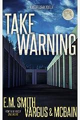 Take Warning: A Victor Loshak Novella Kindle Edition
