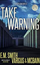 Take Warning: A Victor Loshak Novella (English Edition)
