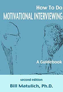 How To Do Motivational Interviewing: A Guidebook