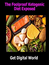 The Foolproof Ketogenic Diet Exposed