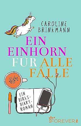 Ein Einhorn für alle Fälle: Ein Dirks-Diary-Roman (German Edition)