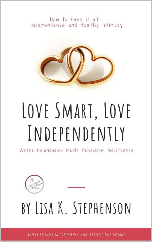 オーバードローフレット首尾一貫したLove Smart, Love Independently: A Guide to Becoming A High-Valued Independent Millennial Woman (English Edition)