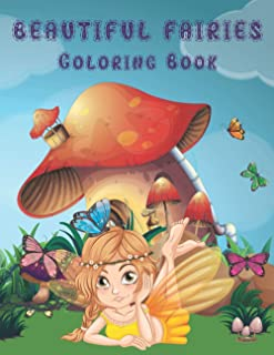 Beautiful fairies coloring book: Fairy Coloring Book For Kids Ages 4-8 Adorable Cute And Unique Coloring Pages