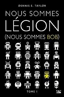 Nous sommes Bob, T1 : Nous sommes Légion (Nous sommes Bob)