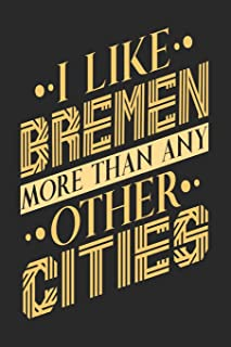 I Like Bremen More Than Any Other Cities: Bremen Notebook   Bremen Vacation Journal   Handlettering   Diary I Logbook   110 Blank Paper Pages   Bremen Notizbuch 6 x 9