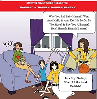 Hannah In Hannah, Hannah, Banana: Smittys Adventures Book Presents 2nd Book  In A 7 Book Series (