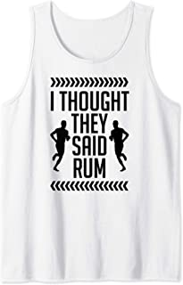I Thought They Said Rum Funny Running Cardio And Runner Gift Tank Top