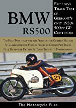 BMW RS500 GRAND PRIX RACER (1955-58): A WORLD CHAMPIONSHIP CHALLENGER FROM BAVARIA (The Motorcycle Files)
