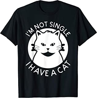 I'm Not Single I Have A Cat Design Cute Valentines Day Gift T-Shirt