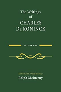 The Writings of Charles De Koninck: Volume 1