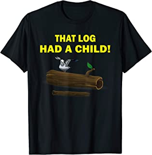 Best that log had a child t shirt Reviews