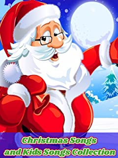 Christmas Songs and Kids Songs Collection
