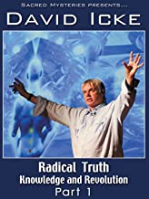 Radical Truth Part One With David Icke