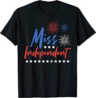 Miss Independent Funny 4th Of July Girl Single Women Party T-Shirt