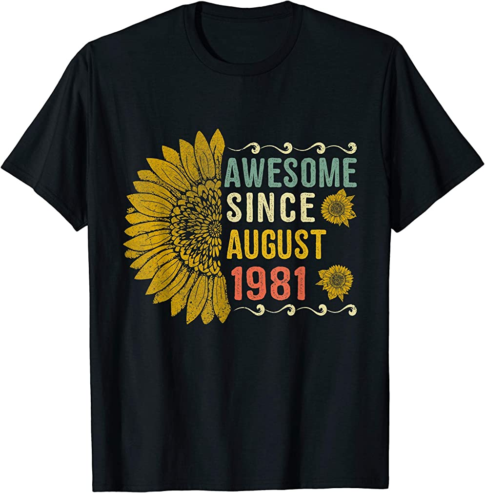 Awesome August 1981 Flower 39 Years Old 39th Birthday Gift T-shirt