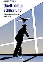 Quelli della stanza uno - I primi cinquant'anni di Alitalia (Italian Edition)