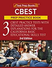 CBEST Prep Practice Book: 3 CBEST Practice Tests with Detailed Answer Explanations for the California Basic Educational Sk...