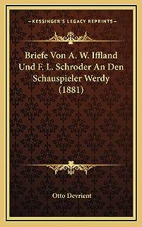 Briefe Von A. W. Iffland Und F. L. Schroder An Den Schauspieler Werdy (1881)