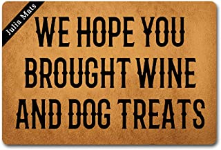 Julia Mats Welcome Mat Prank Gift Kitchen Door mat (23.6 in X 15.7 in) Fabric Top with a Anti-Slip Rubber Back for The Entrance Way Indoor Rug (We Hope You Brought Wine and Dog Treats)