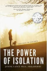 The Power of Isolation: How Silence is Golden Kindle Edition