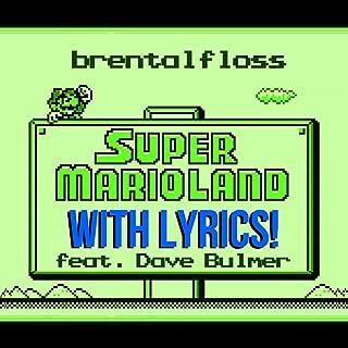 Super Mario Land With Lyrics (feat. Dave Bulmer) [Explicit]