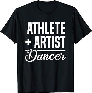 Athlete + Artist = Dancer Ballerina Ballet Dancing T-Shirt