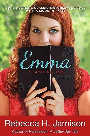 Emma: A Latter-Day Tale (English Edition)
