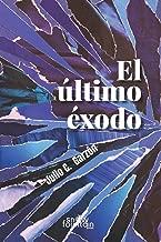 El último éxodo: Antología de relatos y cuentos cortos (Spanish Edition)