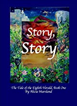 Story, Story (The Tale of the Eighth Herald Book 1)