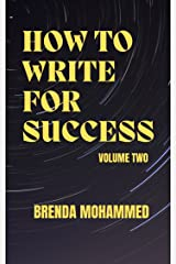 How to Write for Success: Volume Two Kindle Edition