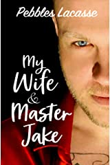 My Wife and Master Jake Kindle Edition