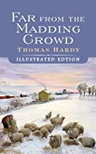 Far from the Maddening Crowd (Illustrated Edition)