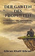 Der Garten des Propheten : Ein Buch, das eine Veränderung in Ihrem Leben motivieren soll (German Edition)