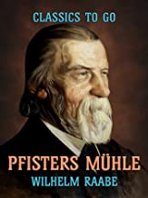 Pfisters Mühle (Classics To Go) (German Edition)