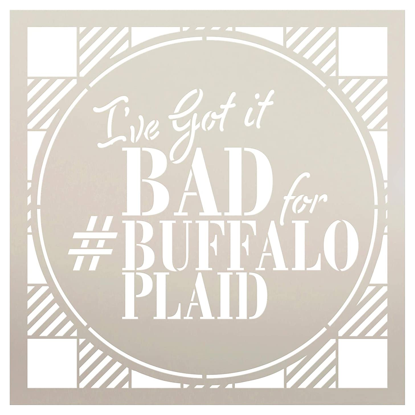 I've Got It Bad for Buffalo Plaid Stencil by StudioR12 | Wood Sign | Word Art Reusable | Family Dining | Painting Chalk Mixed Multi-Media | DIY Home - Choose Size (9