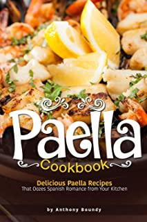 Libro de cocina de paella: deliciosas recetas de paella que exudan romance español desde tu cocina
