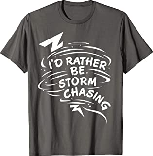 Storm Fanatic and Chasing Freak T-Shirt | Chasers Gift