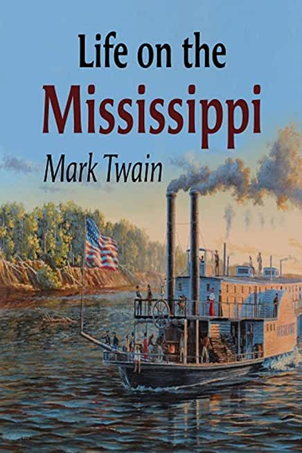 Life On The Mississippi, Complete (translated) (English Edition)
