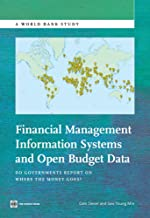 Financial Management Information Systems and Open Budget Data: Do Governments Report on Where the Money Goes? (World Bank Studies)