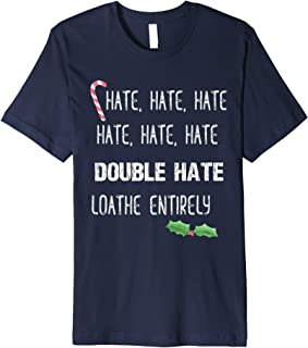 Hate Hate Hate Loathe Entirely Grouchy Christmas Premium T-Shirt