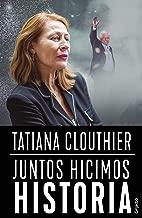 Juntos hicimos historia (Spanish Edition)
