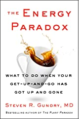 The Energy Paradox: What to Do When Your Get-Up-and-Go Has Got Up and Gone (The Plant Paradox Book 6) (English Edition) Format Kindle