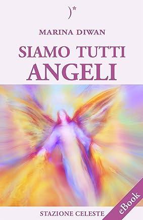 Siamo Tutti Angeli (Stazione Celeste eBook Vol. 4)