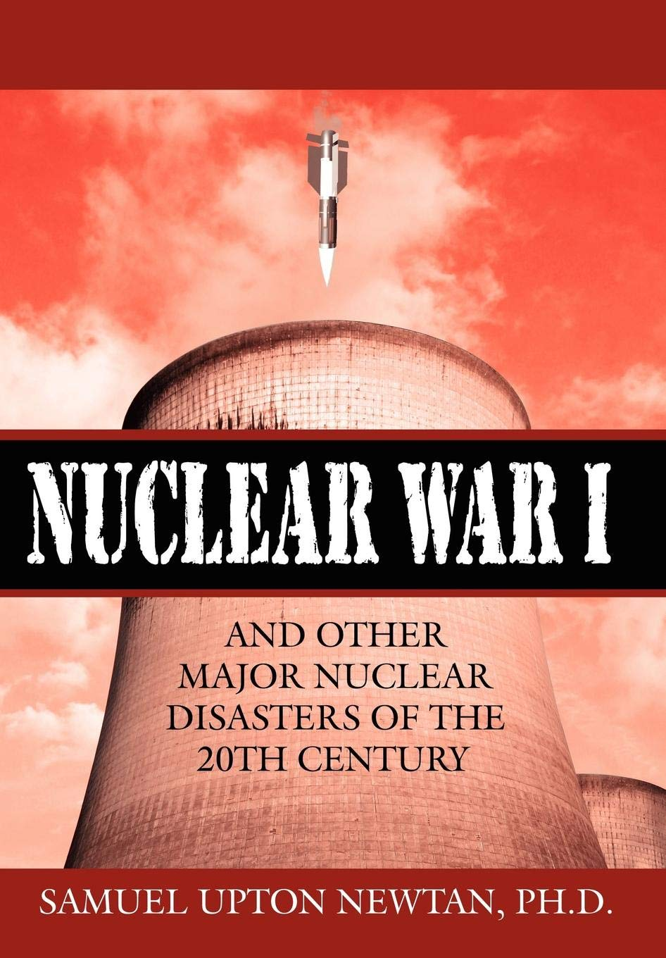 Image OfNuclear War I And Other Major Nuclear Disasters Of The 20th Century
