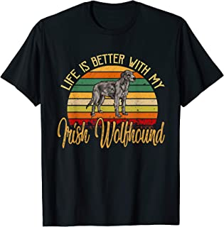 Life Is Better With My Irish Wolfhound T-Shirt