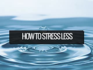 How To Stress Less In Minutes