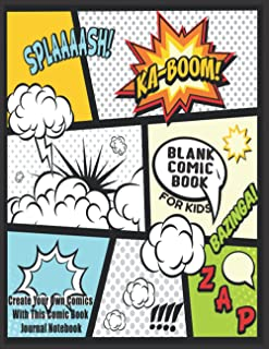 """Blank Comic Book For Kids : Create Your Own Comics With This Comic Book Journal Notebook: Over 100 Pages Large Big 8.5"""" x ..."""