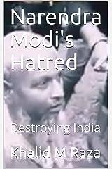 Narendra Modi's Hatred: Destroying India Kindle Edition