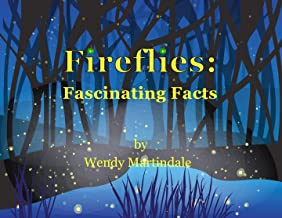Fireflies: Fascinating Facts (Insects--Fascinating Facts Book 1)
